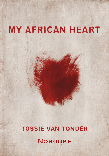My African Heart, by Tossie Van Tonder (Nobonke) on Amazon.com